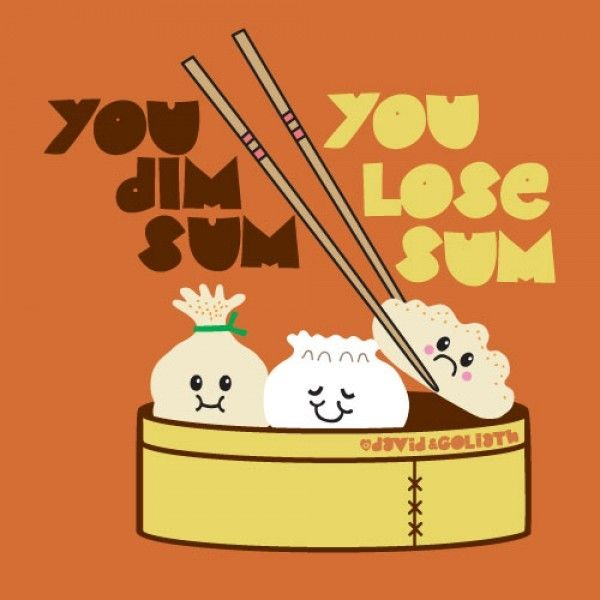 Makes Me Hungry Dim Sum Food Puns Best Chinese Food