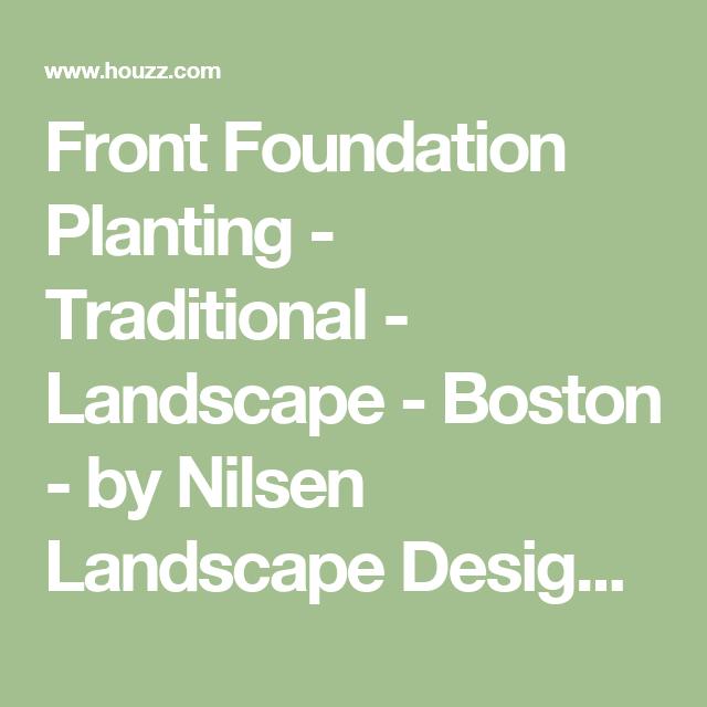 Front Foundation Planting - Traditional - Landscape - Boston - by Nilsen Landscape Design, LLC