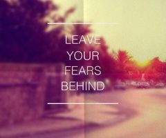 And Look Straight Ahead Fear Quotes Words Inspirational Quotes