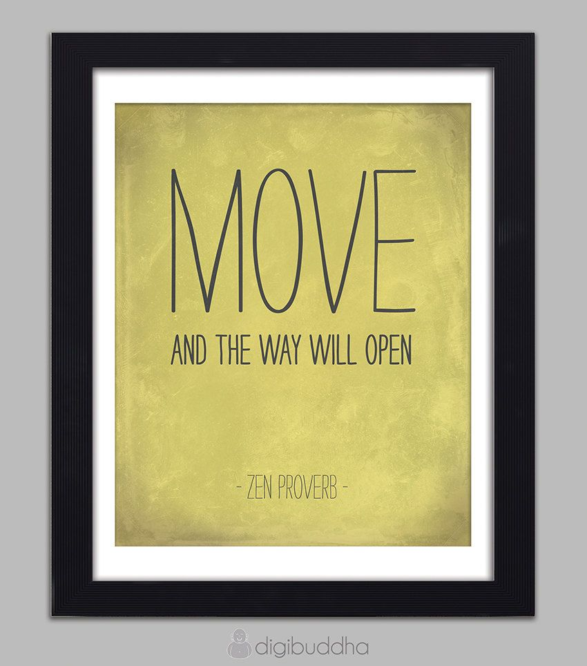 Zen Proverb Quote Inspirational Art Print Move And The Way Will ...