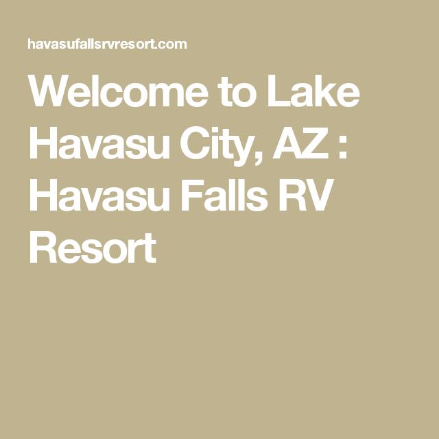 Welcome To Lake Havasu City Az Havasu Falls Rv Resort Lake Havasu Havasu Havasu Falls