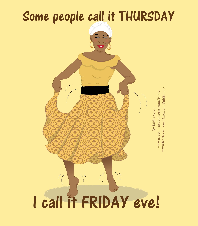 Garifuna meme. Some people call it THURSDAY, I call it ...