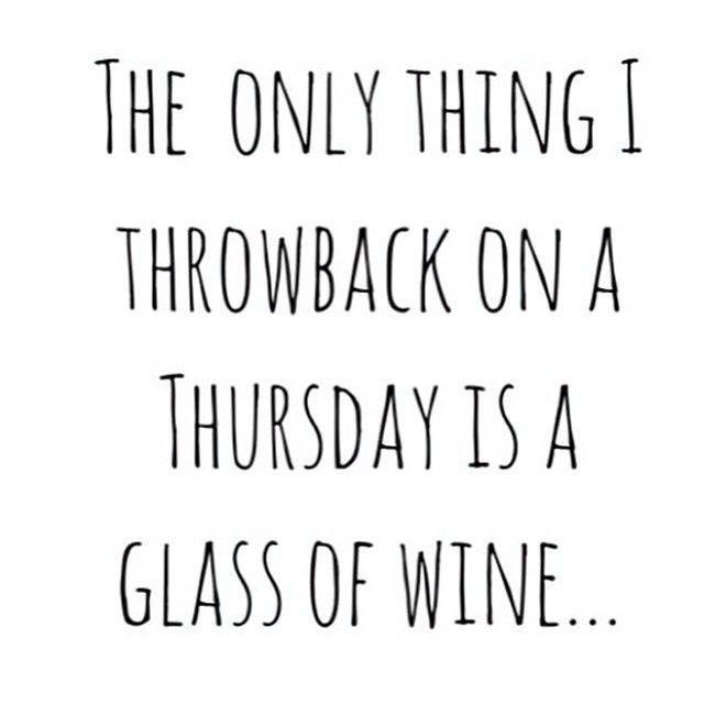 Throwback Thursday Super Funny Quotes Funny Quotes Wine Quotes