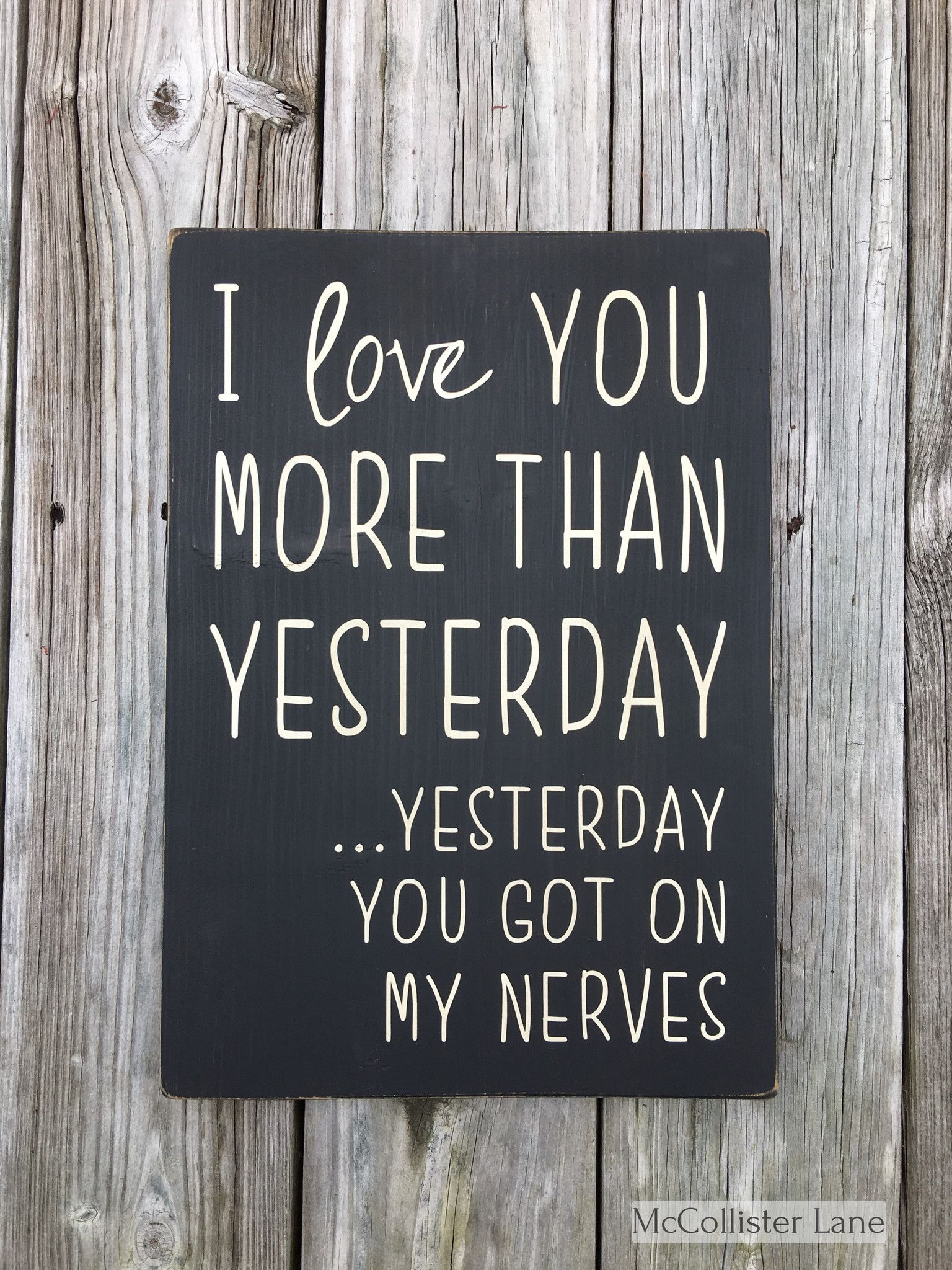 I Love You More Than Quotes I Love You More Than Yesterdaynerves Sign  Relationships