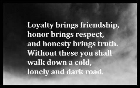 Loyalty Honor Respect Badass Quotes Loyalty Truth