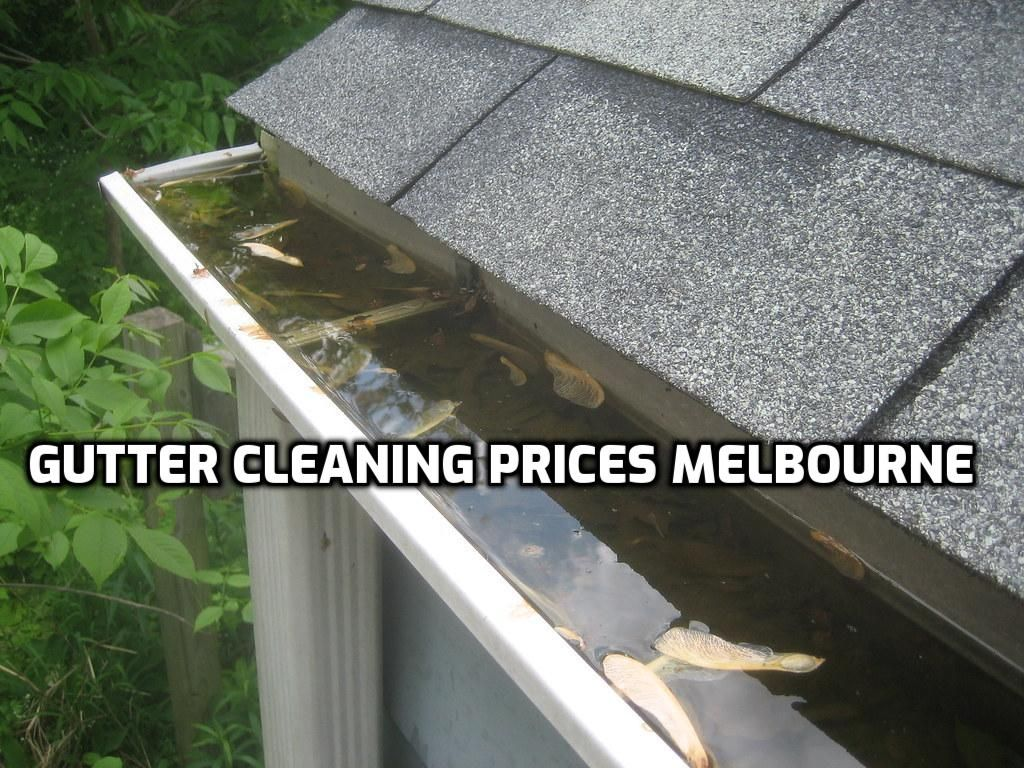 Roof Gutter Cleaning Melbourne Affordable Gutter Cleaning Cost Cleaning Gutters Gutter Cleaning Prices Gutter