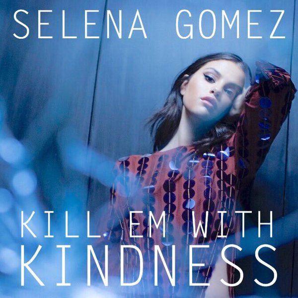 Selena Gomez – Kill Em with Kindness (single cover art)