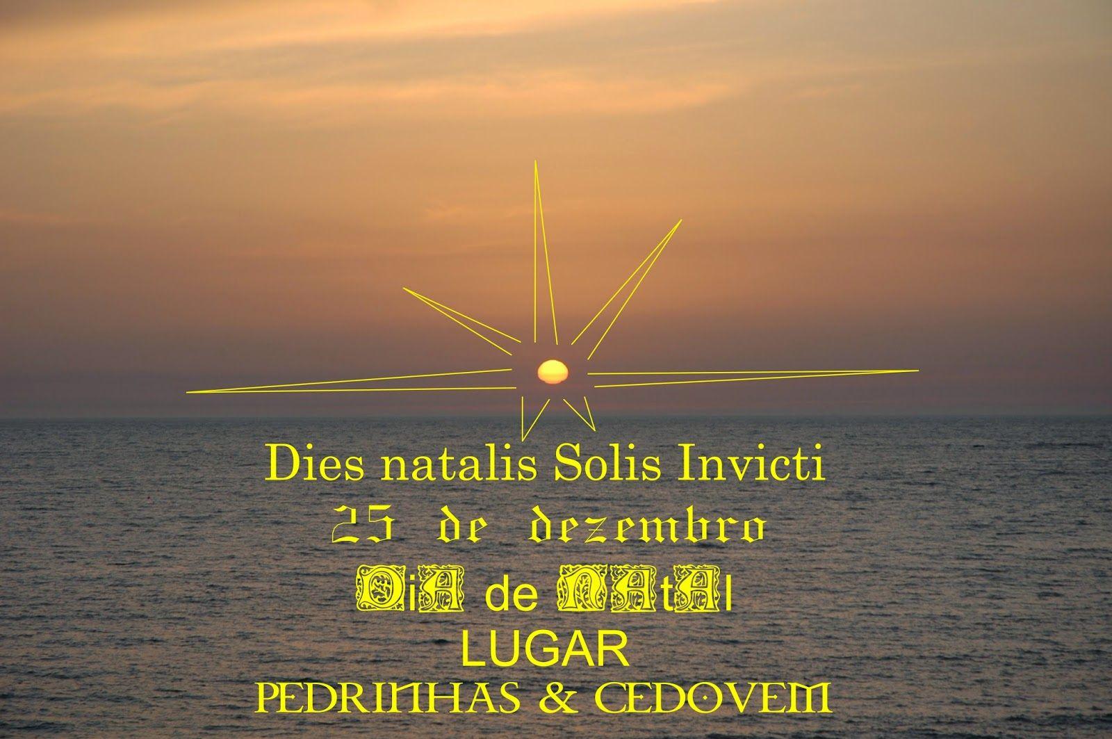 PEDRINHAS & CEDOVÉM - Apúlia - Esposende - PORTUGAL - - - - - - - - - EUROPE - - - - - - - - -: Dies natalis Solis Invicti - Dia de Natal - Aniver...