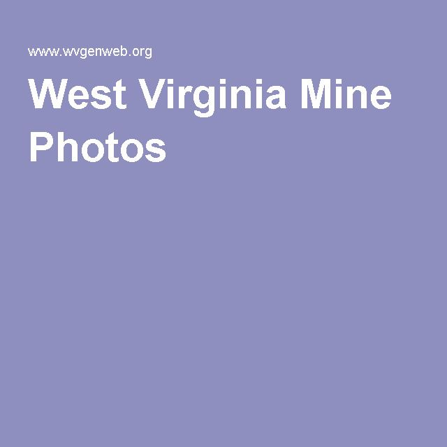 West Virginia Mine Photos