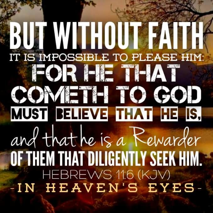 But Without Faith It Is Impossible To Please God
