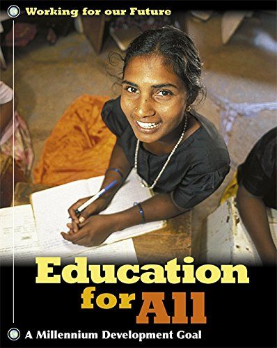 Education for All (Working for Our Future) by Judith Anderson http://www.amazon.com/dp/0749673451/ref=cm_sw_r_pi_dp_xglZwb10GPPZC