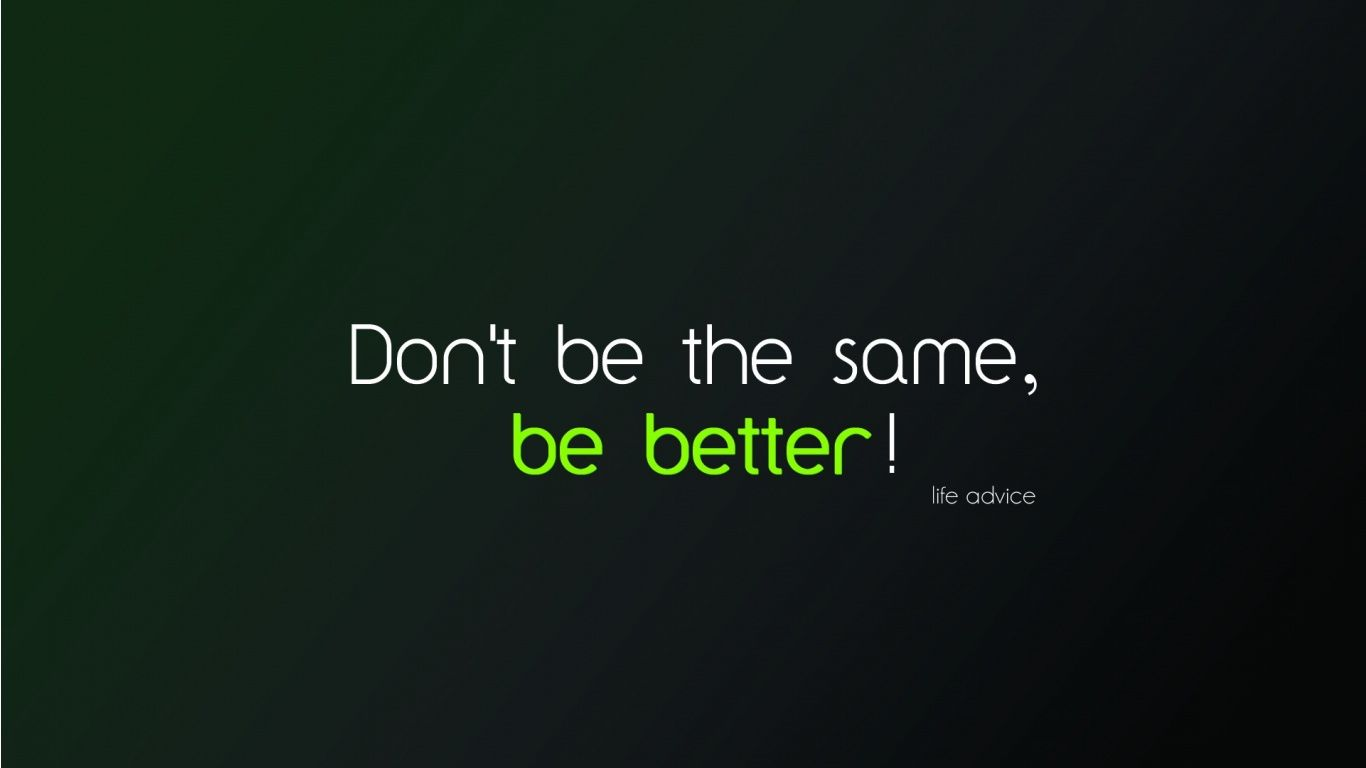 Motivation Quote Be Better 1366x768 95932