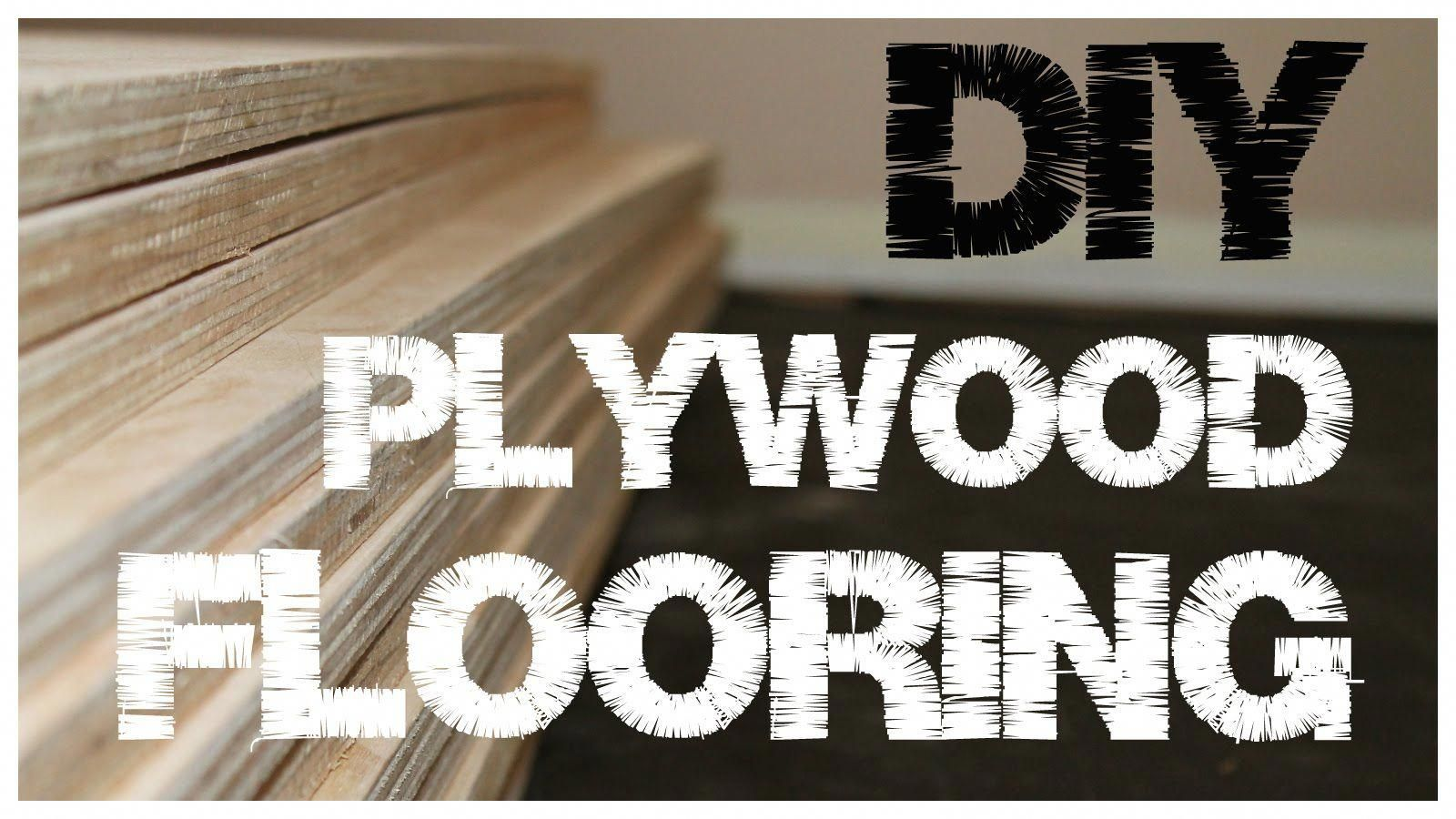 Plywood Flooring -no glue - An inexpensive alternative to ...