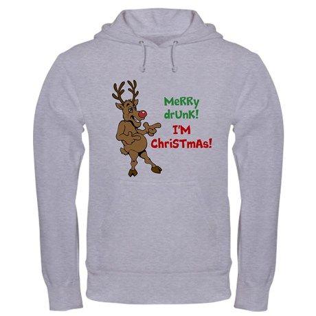 Merry Drunk! I'm Christmas! Hooded Sweatshirt   Christmas and Hoodie