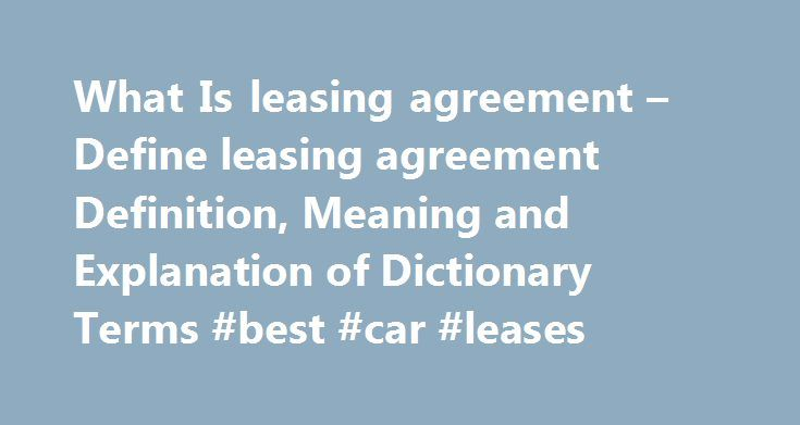 What Is Leasing Agreement Define Leasing Agreement Definition