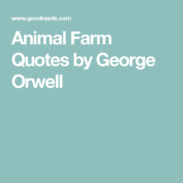 Animal Farm Quotes By George Orwell Ideas And Inspiration For