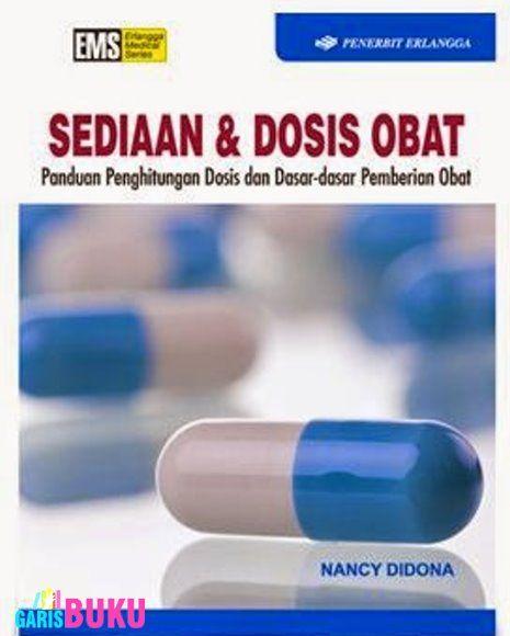 Sediaan Dan Dosis Obat Panduan Perhitungan Dosis Dan Dasar Dasar Pemberian Obat Buku Sediaan Dan Dosis Obat Https Ww Buku Buku Online Belajar Menghitung