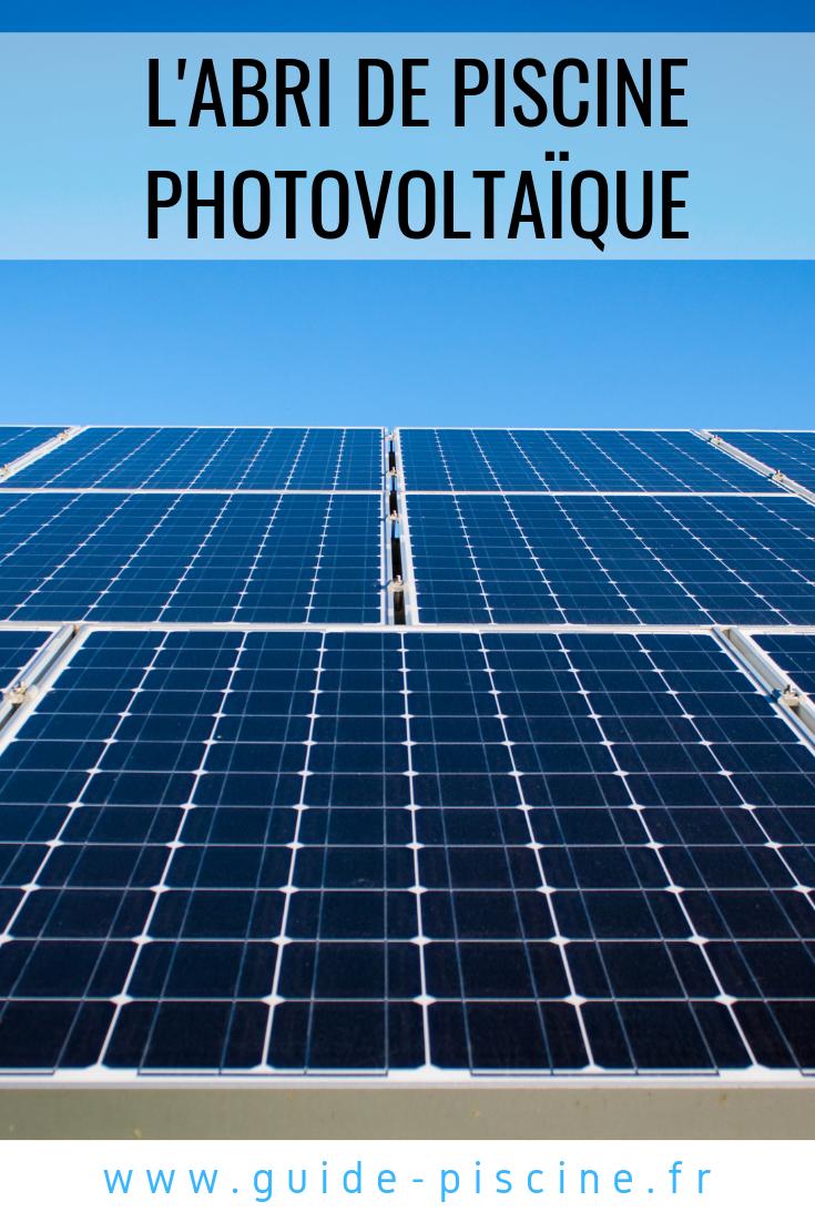 L Abri De Piscine Solaire Photovoltaique Panneau Photovoltaique
