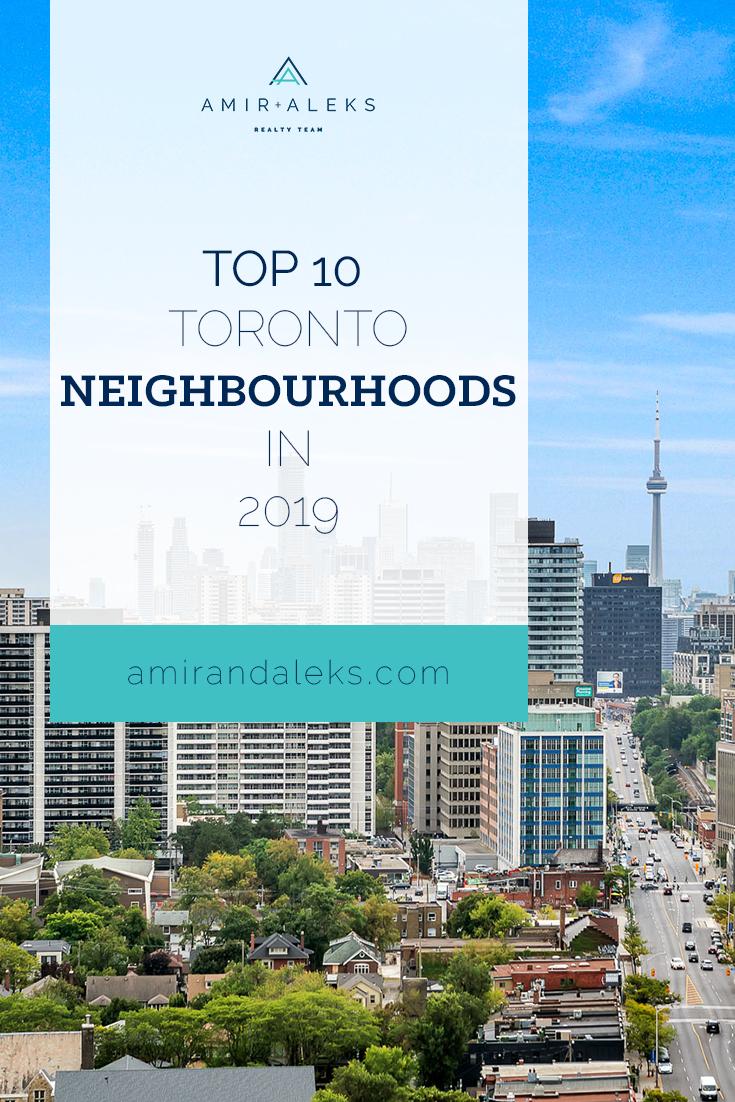 Top 10 Toronto Neighbourhoods In 2019 Amir Aleks Realty Team Toronto Neighbourhoods The Neighbourhood Toronto Travel
