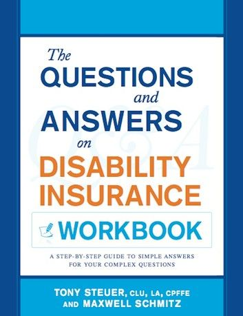 The Questions And Answers On Disability Insurance Workbook A Step