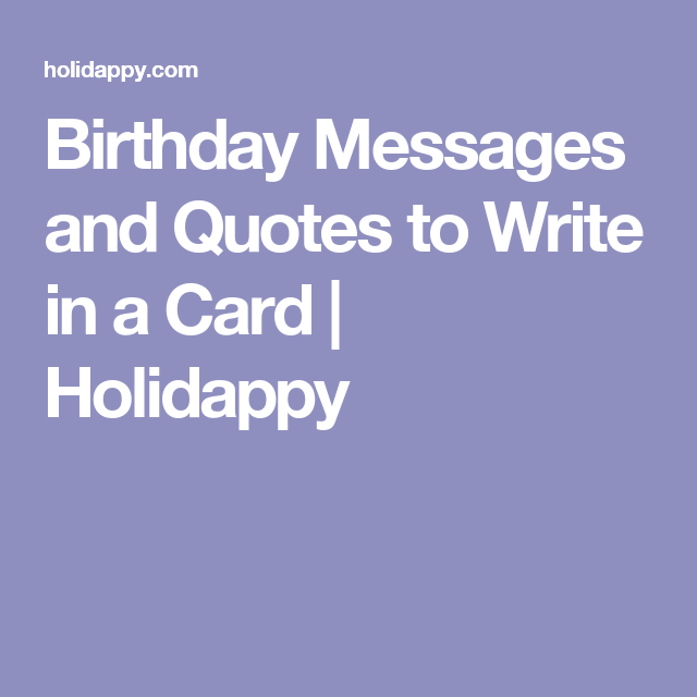 Birthday Messages And Quotes To Write In A Card Holidappy Card