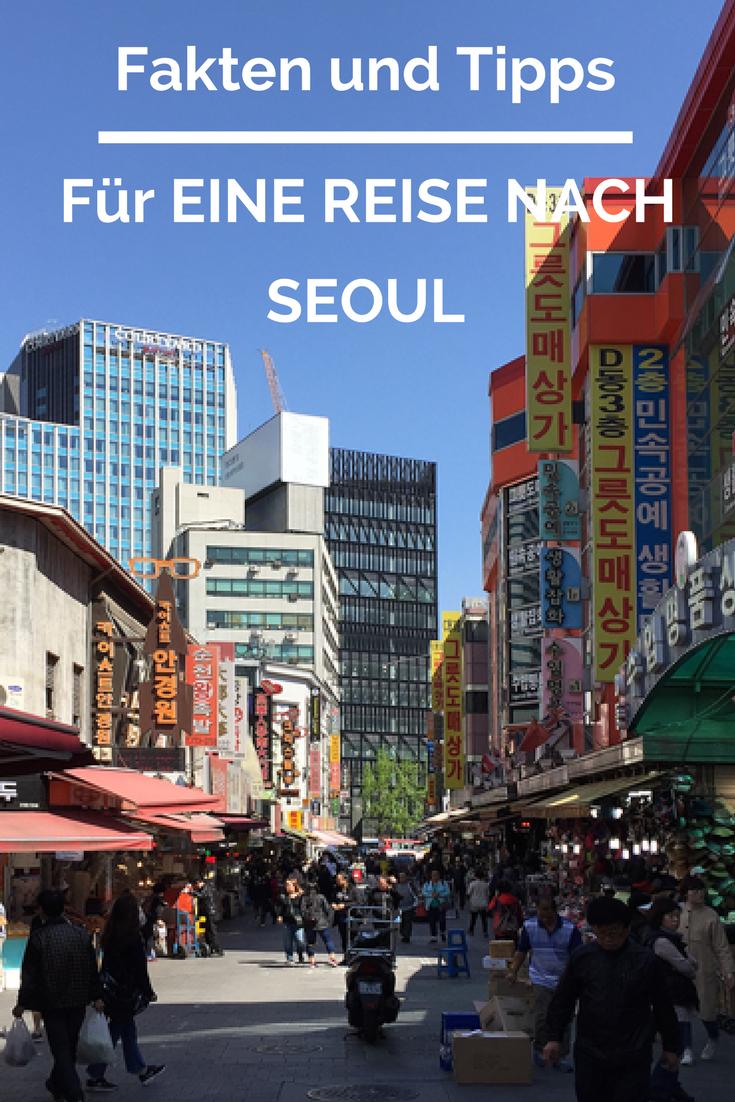 Reisen Nach Seoul Fakten Und Tipps Seoul Reisen Asien Reisen