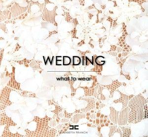 #Wedding: #Cosa #indossare?