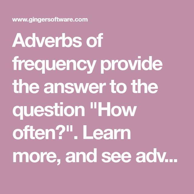 Adverbs Of Frequency List Of Examples Exercises Pinterest