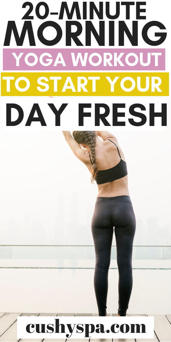 20 Minute Morning Yoga Workout to Start Your Day Fresh