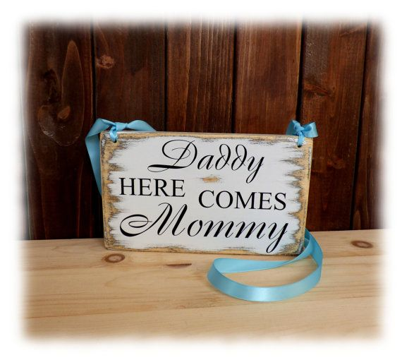 Daddy here comes mommy sign Flower girl sign rustic by WPStudio