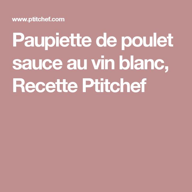 Paupiette de poulet sauce au vin blanc, Recette Ptitchef