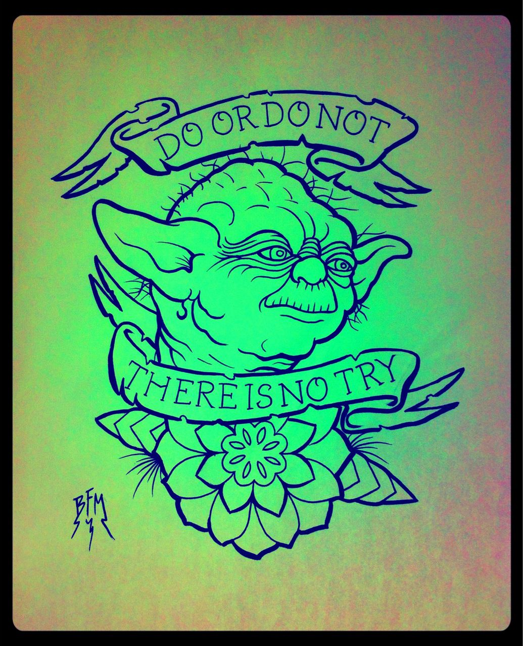 Do, or do not. There is no try. Yoda, Star Wars The