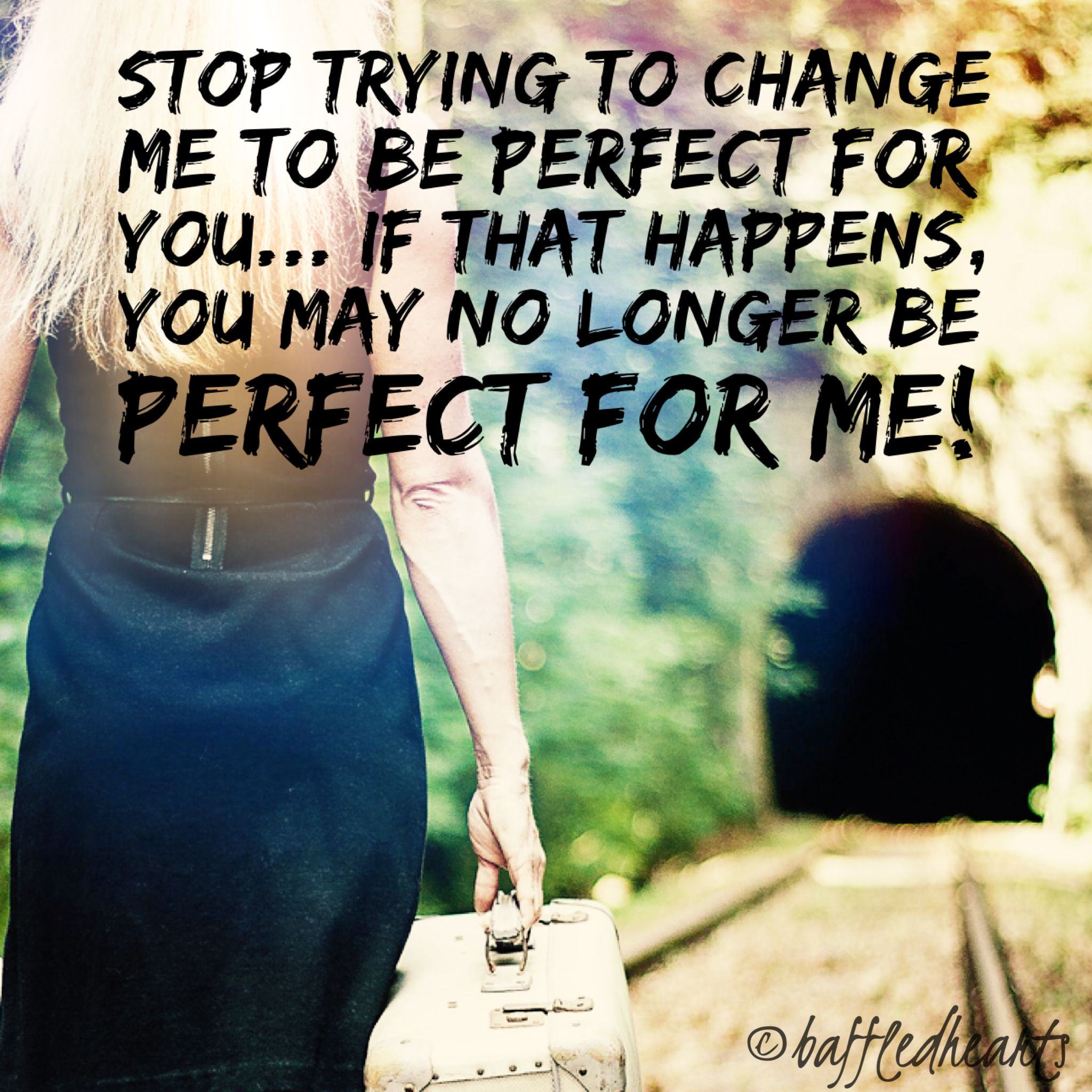 Don't try to change me (With images) | Wise quotes, S ...