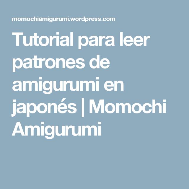 Tutorial para leer patrones de amigurumi en japonés | Dibujos ...