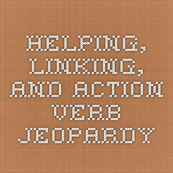 Helping Linking And Action Verb Jeopardy   Pinteres