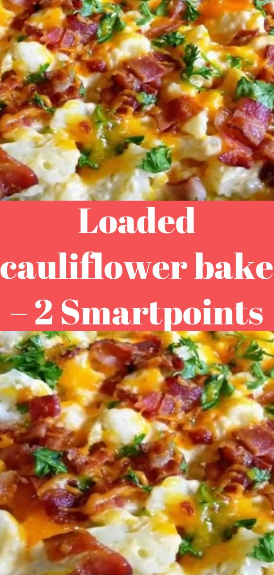Loaded cauliflower bake – 2 Smartpoints #loadedcauliflowerbake
