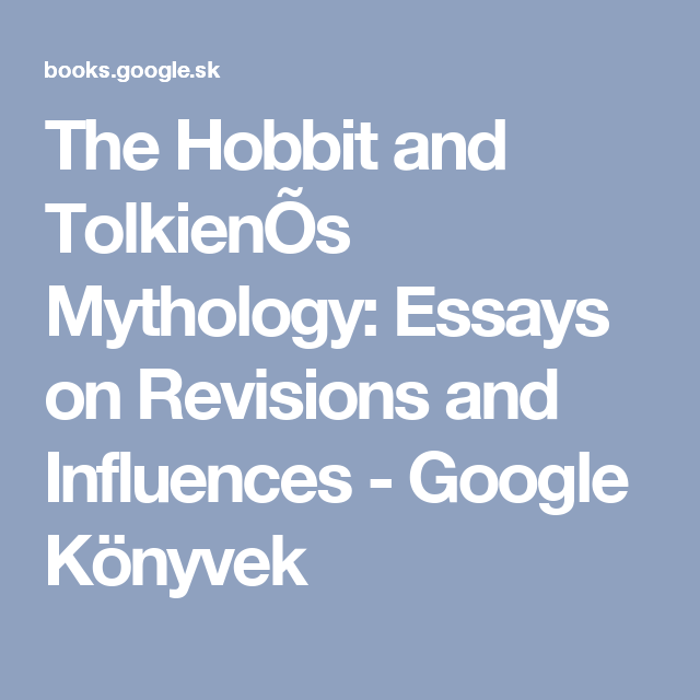 the hobbit and tolkienos mythology essays on revisions and  the hobbit and tolkienos mythology essays on revisions and influences google konyvek