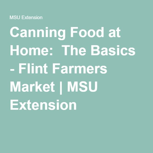 Canning Food at Home: The Basics - Flint Farmers Market | MSU Extension