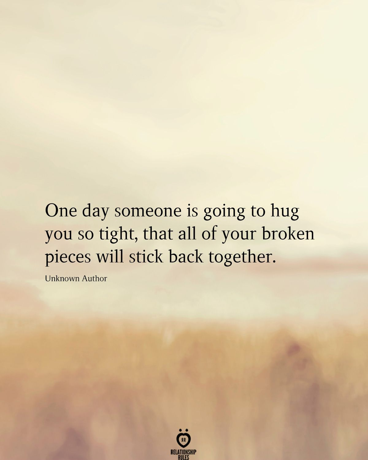 One Day Someone Is Going To Hug You So Tight