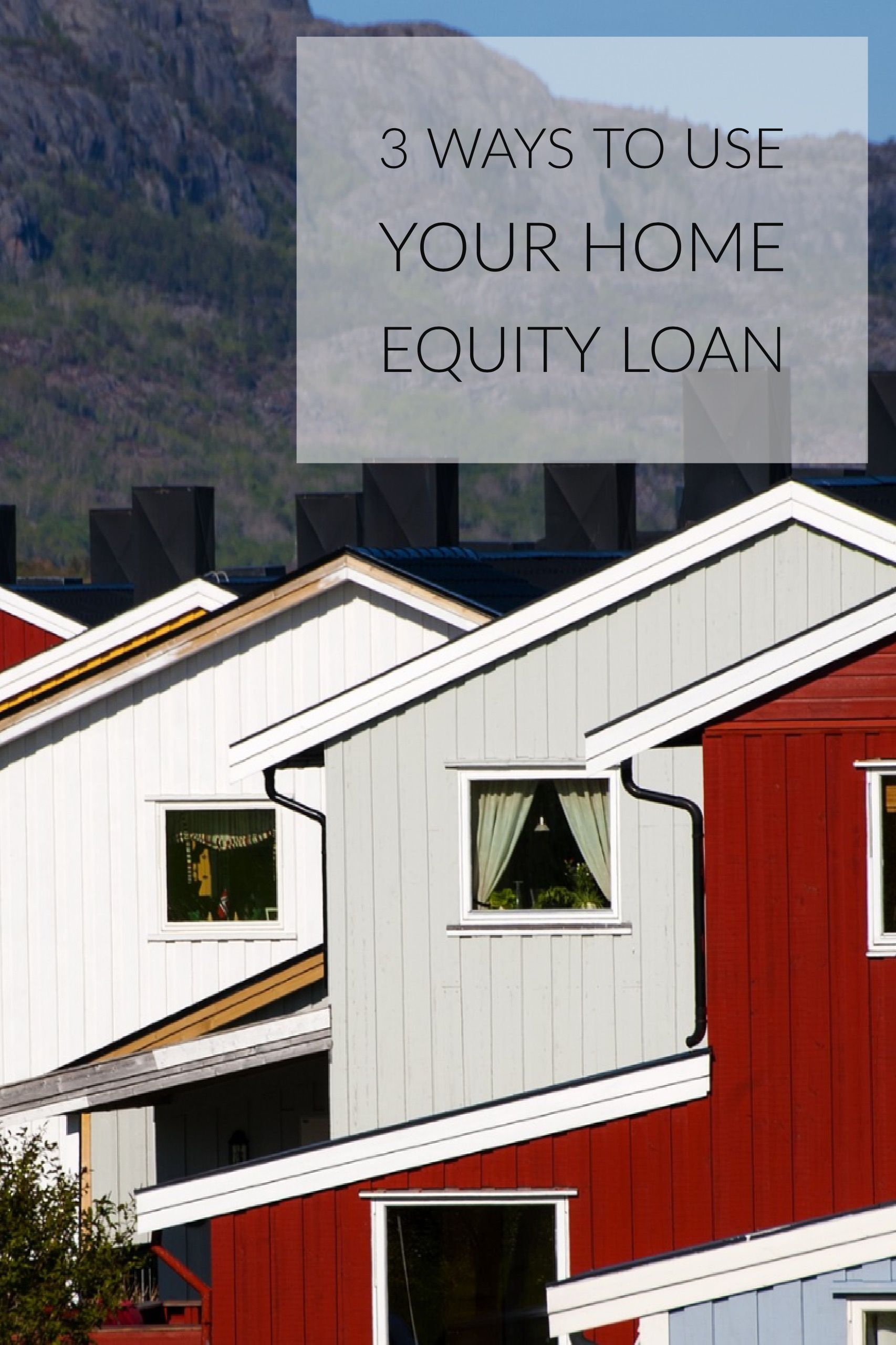 3 smart ways to use your home equity with images home