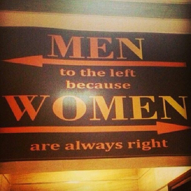 Women are always right lol