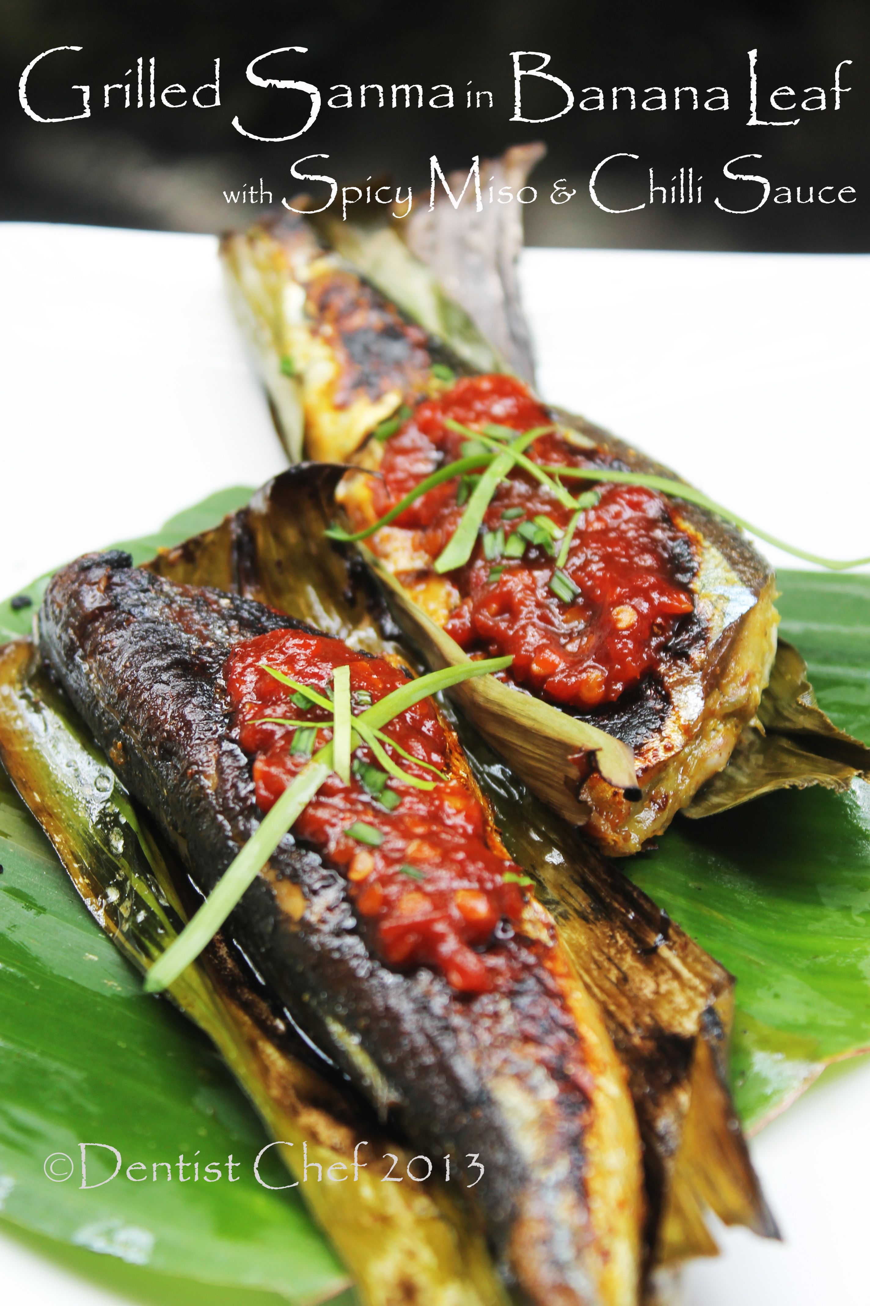 Grilled Sanma Fish In Banana Leaf With Spicy Miso And Chilli Sauce Recipe Sauce Recipes Chilli Sauce Japanese Grilled Fish Recipe
