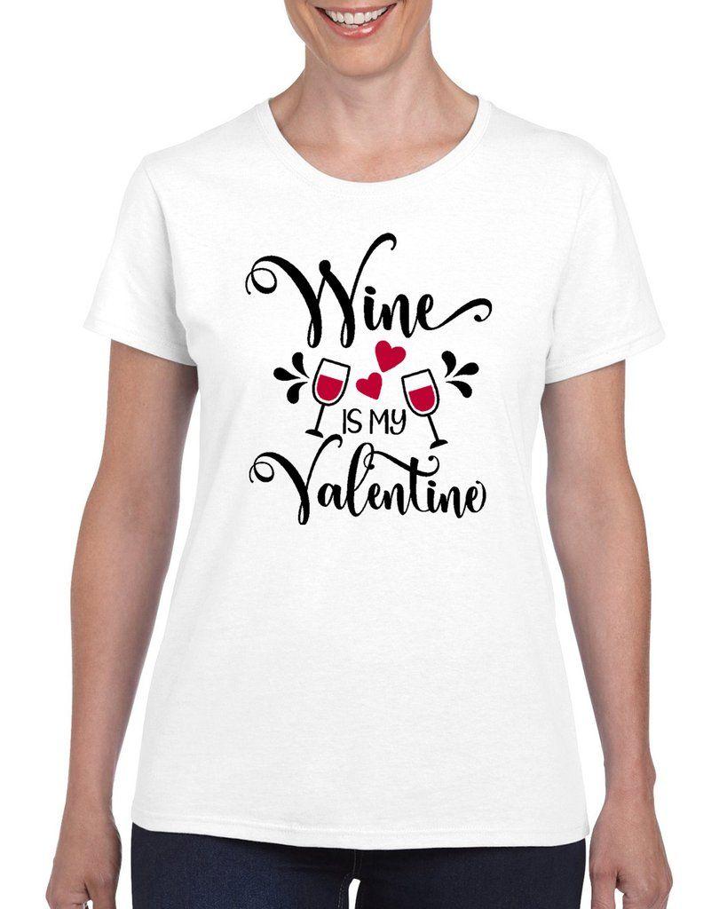 3e4210f5 WINE IS MY VALENTINE 828 Graphic Design Shirt | COOL T-SHIRTS ...