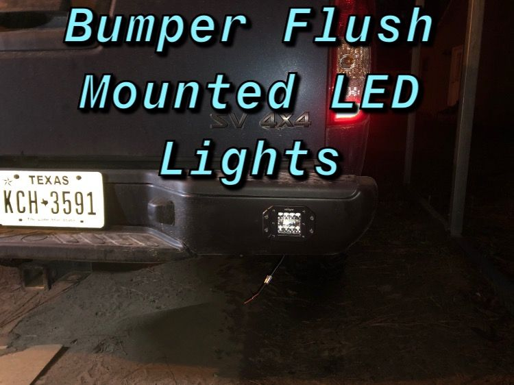 I Share Some Tips And Tricks To Make Installing Flush Mount Led Lights Into Your Rear Bumper In 2020 With Images Flush Mount Led Lights Led Lights Bumpers