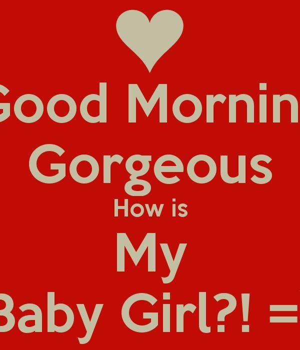 82f960bd58188794961e4d86d37385fb Jpg 600 700 Good Morning Gorgeous Good Morning Daughter Good Morning Quotes