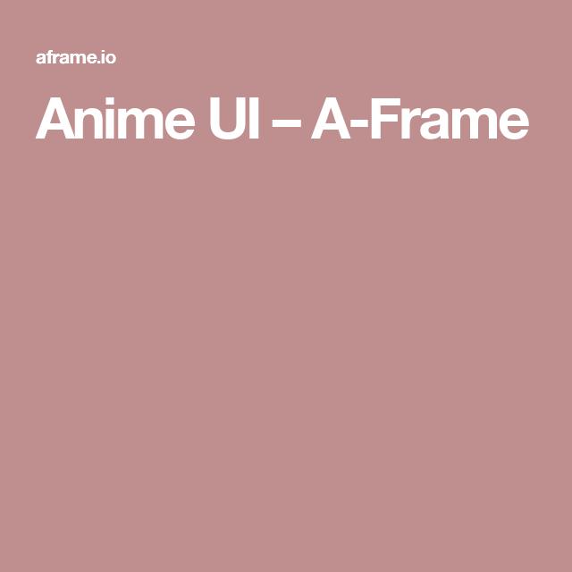 Anime UI – A-Frame