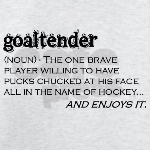 Hockey Goalie Quotes And Sayings Hockey Goalies Hockey Quotes Hockey Hockey Goalie