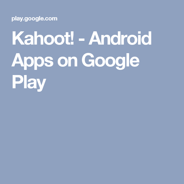 Kahoot! Android Apps on Google Play Android apps, App