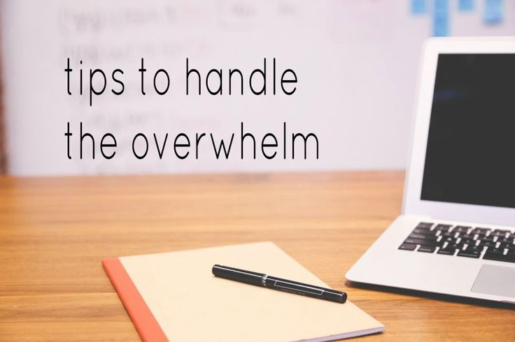 tips to handle the overwhelm