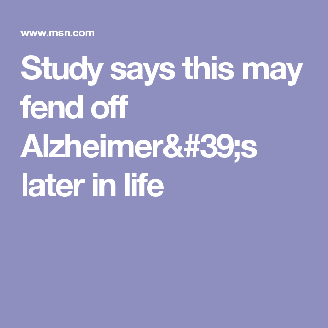 Study says this may fend off Alzheimer's later in life